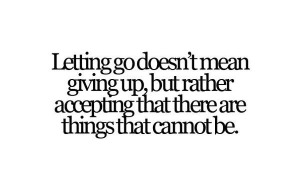 Letting-go-doesnt-mean-giving-up-but-rather-accepting-that-there-are-things-that-cannot-be